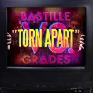 Bastille – Torn Apart ft. GRADES