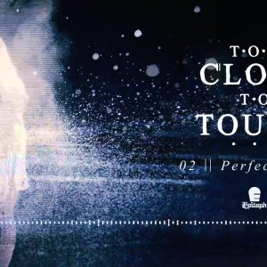 """Too Close To Touch – """"Perfect World"""" (Full Album Stream)"""
