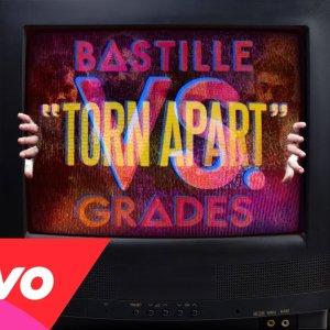 Bastille – Torn Apart (vs. Grades)