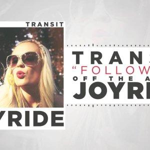 Transit – Follow Me (Joyride available 10.21.14)