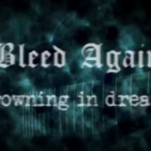 """Bleed Again – """"Drowning in Dreams"""" Soundbyte Studio – Official Lyric Video"""