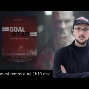 Goal of the Dead – Chrono-Critique par Benzaie