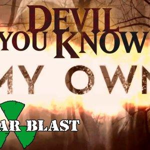 Devil You Know : My Own (Lyric Video)