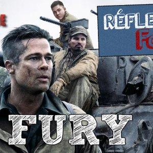 Réflexion Faites #17 – Fury