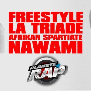 Freestyle La Triade, Afrikan Spartiate & Nawami en live dans Planète Rap !