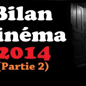 Bilan Cinéma 2014 – Partie 2