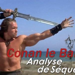 Analyse de Séquence : Conan le Barbare (1982)