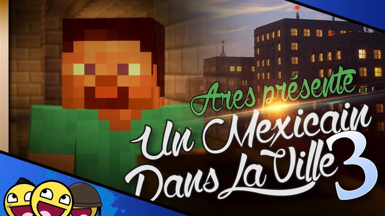Minecraft un mexicain dans la ville 3 – inthefame