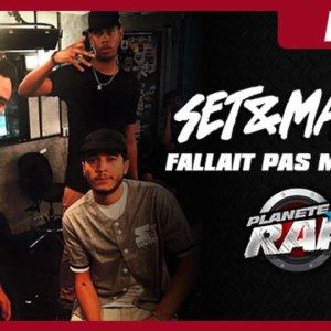 """Set et Match """"Fallait pas m'inviter"""" en live dans Planète rap"""